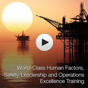 World-Class Human Factors, Safety, Leadership and Operations Excellence Training